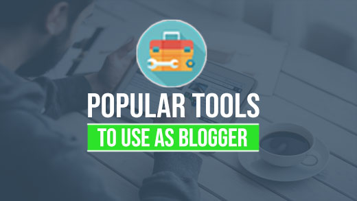 tools to use as blogger